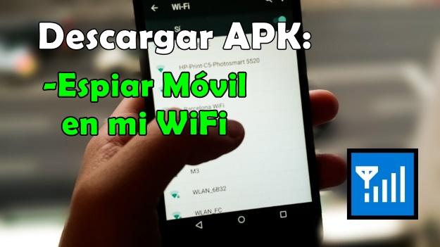 Aprovecha la oportunidad de espiar móvil por wifi